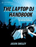 How to DJ: The Laptop DJ Handbook